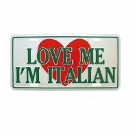 Autoschild - Love me Im Italian - Blechschild